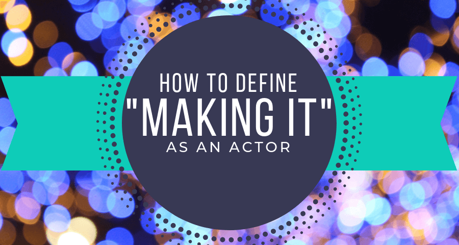Creating Acting Goals for Your Career