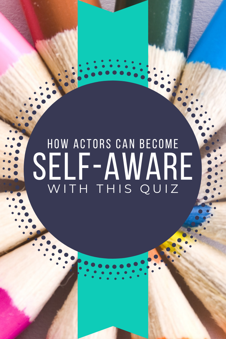 Good Acting Skills: How to Become a Better Actor With Self-Awareness (Quiz)