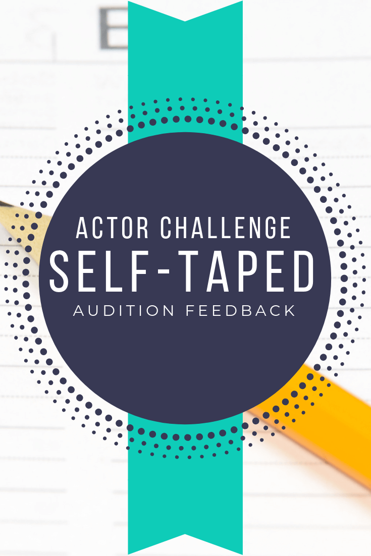 Self-Taped Audition Tip for Getting Feedback