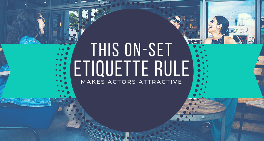 Set Etiquette for Actors