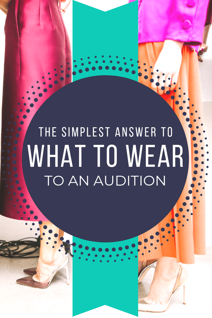 Always Know What to Wear to an Audition